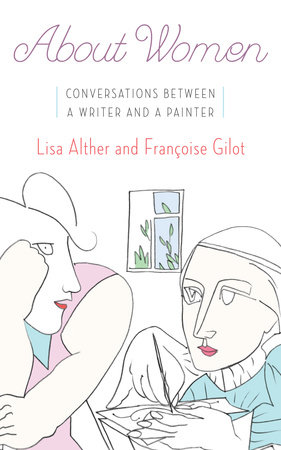 About Women by Francoise Gilot,Lisa Alther