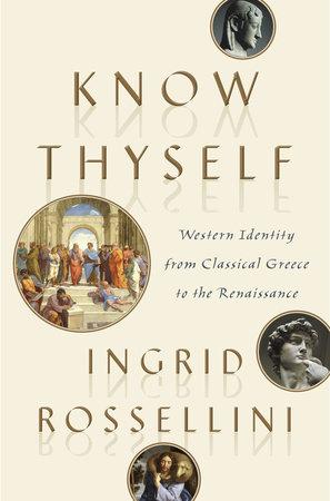 Know Thyself by Ingrid Rossellini