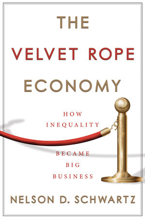 The Velvet Rope Economy by Nelson D. Schwartz
