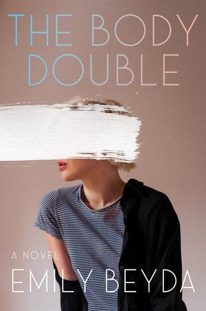 The Body Double by Emily Beyda