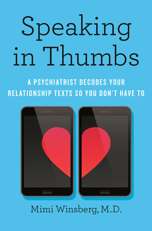 Speaking in Thumbs by Mimi Winsberg, M.D.