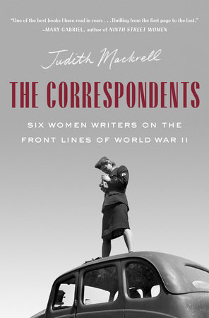 The Correspondents by Judith Mackrell