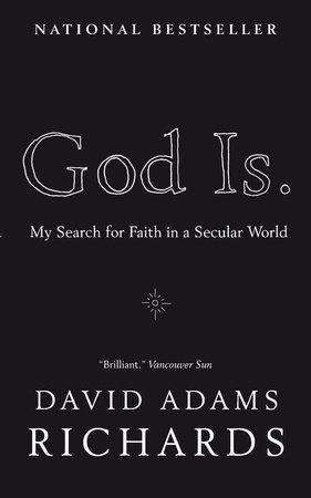 God Is. by David Adams Richards