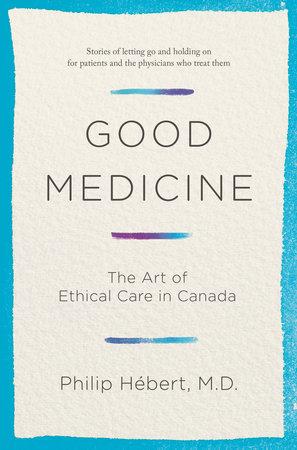 Good Medicine by Philip Hebert