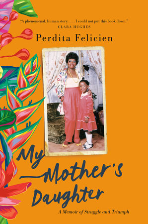 My Mother's Daughter by Perdita Felicien