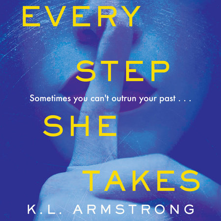Every Step She Takes by K.L. Armstrong
