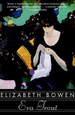 Eva Trout by Elizabeth Bowen