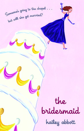 The Bridesmaid by Hailey Abbott