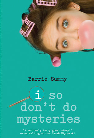 I So Don't Do Mysteries by Barrie Summy