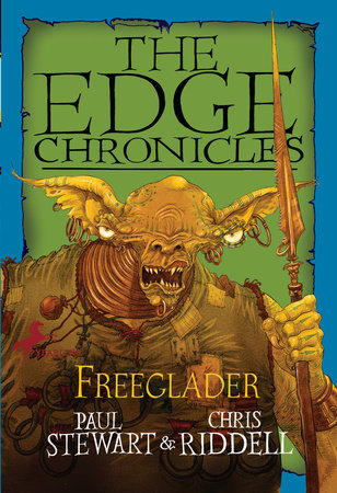 Edge Chronicles: Freeglader by Paul Stewart and Chris Riddell