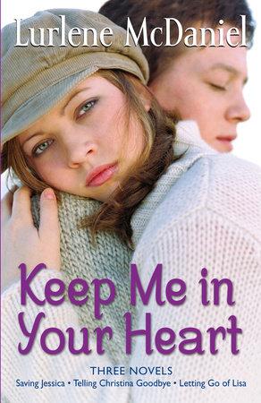 Keep Me in Your Heart by Lurlene McDaniel