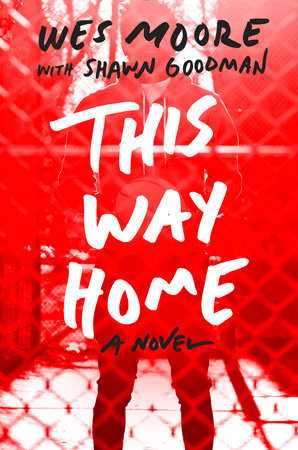 This Way Home by Wes Moore and Shawn Goodman