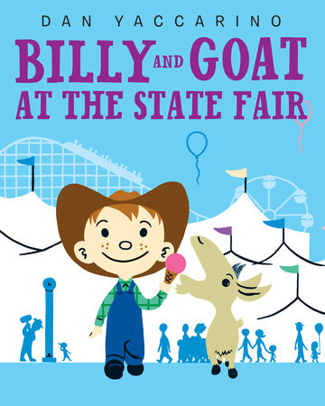 Billy and Goat at the State Fair by Dan Yaccarino