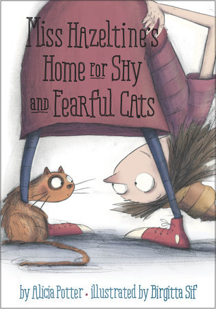 Miss Hazeltine's Home for Shy and Fearful Cats by Alicia Potter