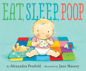 Eat, Sleep, Poop