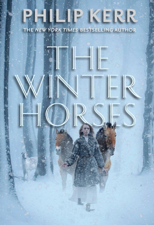 The Winter Horses by Philip Kerr