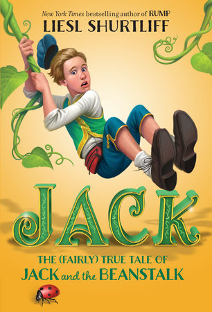 Jack: The (Fairly) True Tale of Jack and the Beanstalk by Liesl Shurtliff
