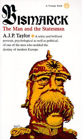 Bismarck by A.J.P. Taylor