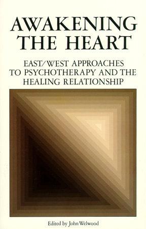 Awakening the Heart by John Welwood