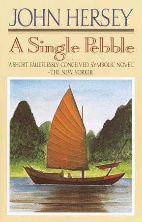 A Single Pebble by John Hersey