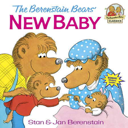 The Berenstain Bears' New Baby by Stan and Jan Berenstain; illustrated by the authors