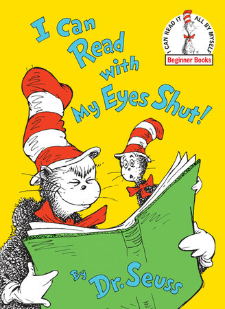 I Can Read With My Eyes Shut by Dr. Seuss