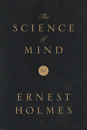 The Science of Mind: Deluxe Leather-Bound Edition by Ernest Holmes