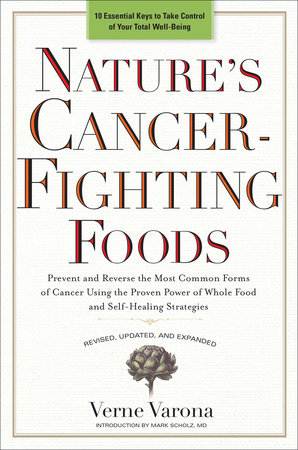 Nature's Cancer-Fighting Foods by Verne Varona