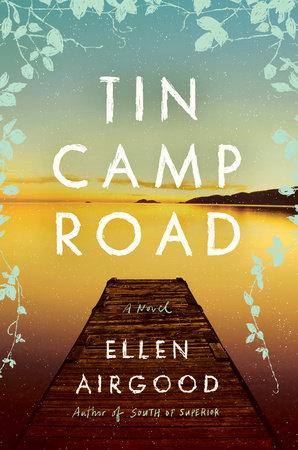 Tin Camp Road by Ellen Airgood