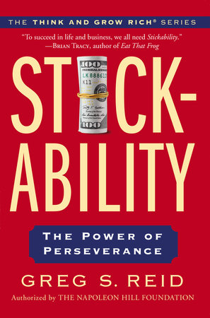 Stickability by Greg S. Reid and The Napoleon Hill Foundation