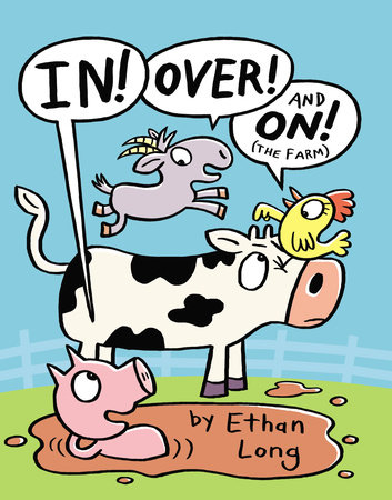 In, Over and On the Farm by Ethan Long