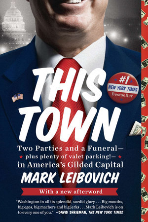 This Town by Mark Leibovich