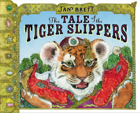 The Tale of the Tiger Slippers by Jan Brett