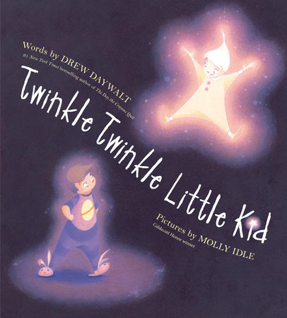 Twinkle Twinkle Little Kid by Drew Daywalt