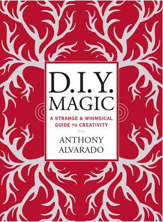 DIY Magic by Anthony Alvarado