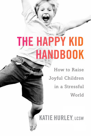 The Happy Kid Handbook by Katie Hurley