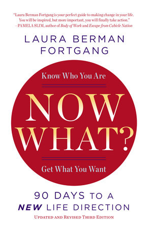 Now What? Revised Edition by Laura Berman Fortgang