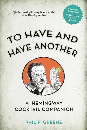 To Have and Have Another Revised Edition by Philip Greene