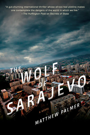The Wolf of Sarajevo by Matthew Palmer