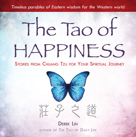 The Tao of Happiness by Derek Lin