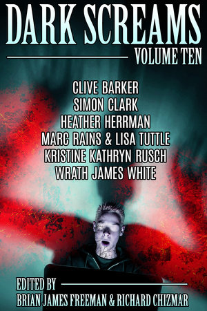 Dark Screams: Volume Ten by Edited by Brian James Freeman and Richard Chizmar