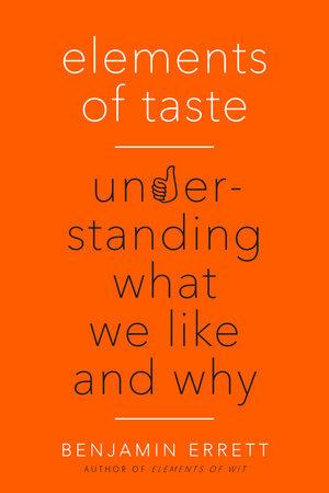 Elements of Taste by Benjamin Errett