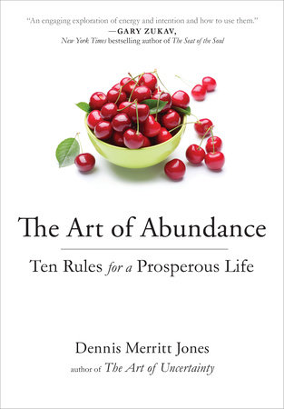 The Art of Abundance by Dennis Merritt Jones