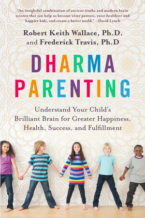 Dharma Parenting by Robert Keith Wallace and Fred Travis