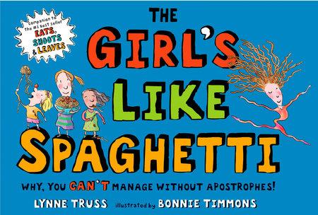 The Girl's Like Spaghetti by Lynne Truss
