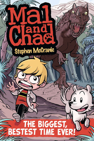 Mal and Chad: The Biggest, Bestest Time Ever! by Stephen McCranie; Illustrated by Stephen McCranie