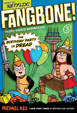 The Birthday Party of Dread by Michael Rex; Illustrated by Michael Rex