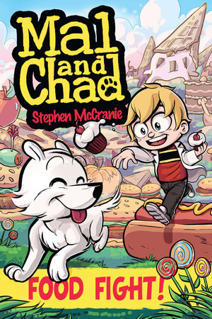 Mal and Chad: Food Fight! by Stephen McCranie; Illustrated by Stephen McCranie