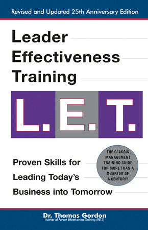 Leader Effectiveness Training: L.E.T. (Revised) by Thomas Gordon