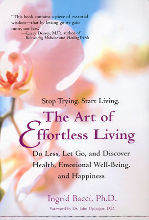 The Art of Effortless Living by Ingrid Bacci
